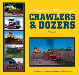 A Classic Vintage Crawlers and Dozers, Volume II